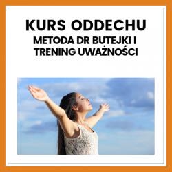 Kurs Oddechu – Metoda Butejki i Trening Uważności