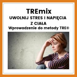 TREmix – Zredukuj stres i napięcia z ciała. Wprowadzenie do metody TRE®